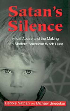 Satan's Silence: Ritual Abuse and the Making of a Modern American Witch Hunt from iUniverse