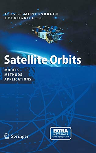 Satellite Orbits: Models, Methods and Applications [With CDROM] (Physics and astronomy online library) from Springer