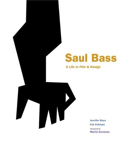 Saul Bass: A Life in Film & Design from Laurence