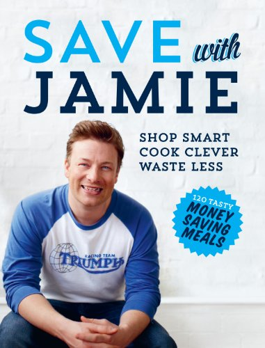 Save with Jamie: Shop Smart, Cook Clever, Waste Less from Penguin Books Ltd
