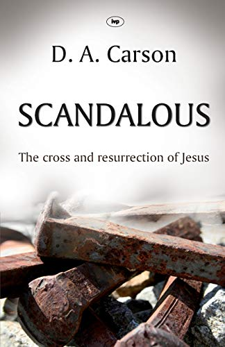 Scandalous: The Cross And Resurrection Of Jesus from ivp