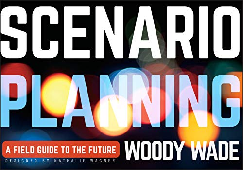 Scenario Planning: A Field Guide to the Future from Wiley