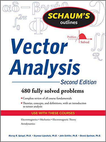 Vector Analysis, 2nd Edition (Schaums' Outline Series) from McGraw-Hill Education