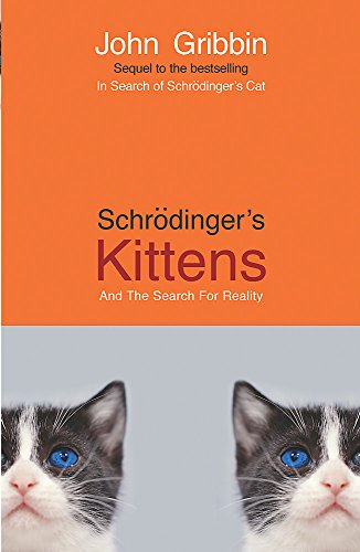 Schrodinger's Kittens and the Search for Reality from W&N