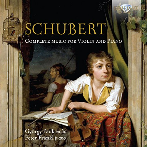 Schubert: Complete Music For Violin And Piano from BRILLIANT CLASSICS