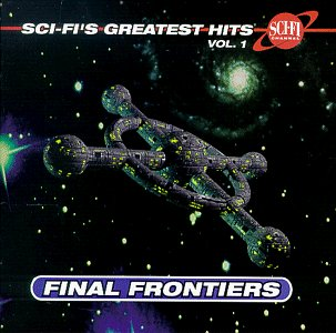 Sci-Fi's Greatest Hits: VOL. 1 FINAL FRONTIERS