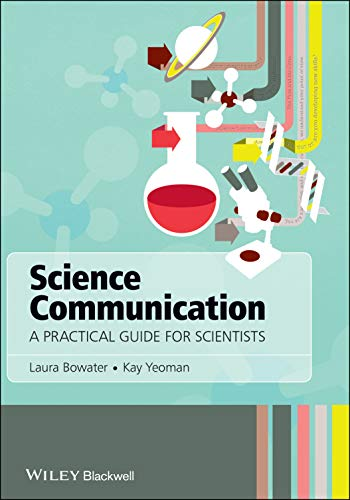 Science Communication: A Practical Guide for Scientists from Wiley-Blackwell
