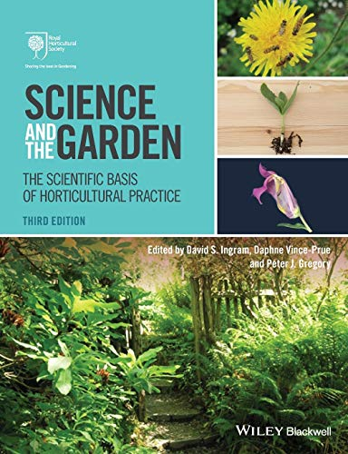Science and the Garden: The Scientific Basis of Horticultural Practice, 3rd Edition from Wiley-Blackwell