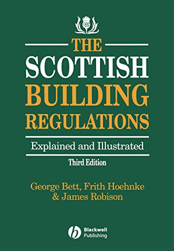 Scottish Building Regulations 3e: Explained and Illustrated from John Wiley & Sons
