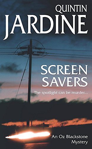 Screen Savers (Oz Blackstone series, Book 4): An unputdownable mystery of kidnap and intrigue from Headline