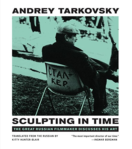 Sculpting in Time: Reflections on the Cinema from University of Texas Press