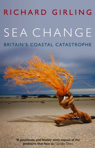 Sea Change: Britain's Coastal Catastrophe from Eden Project Books