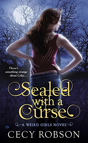 Sealed With A Curse: A Weird Girls Novel from Signet