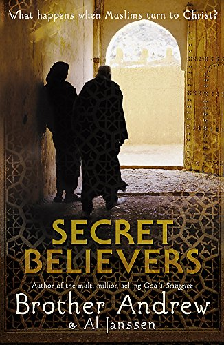 Secret Believers: What Happens When Muslims Turn to Christ? from Hodder & Stoughton