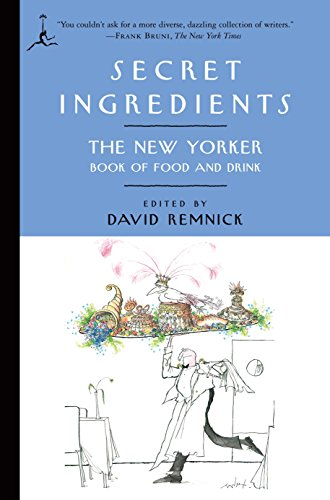 Secret Ingredients (Modern Library): The New Yorker Book of Food and Drink from Modern Library Inc