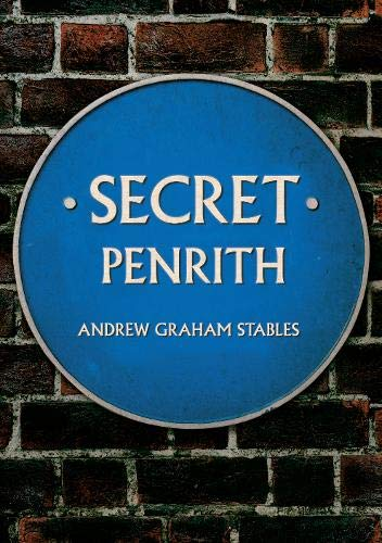Secret Penrith from Amberley Publishing