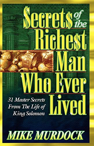 Secrets of the Richest Man Who Ever Lived from Wisdom International