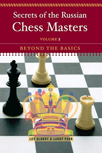 Secrets of the Russian Chess Masters: Beyond the Basics: Volume 2 from W. W. Norton & Company