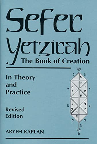 Sefer Yetzira: The Book of Creation: In Theory and Practice from Red Wheel/Weiser
