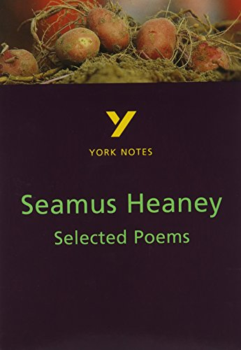 Selected Poems of Seamus Heaney: York Notes for GCSE from Longman