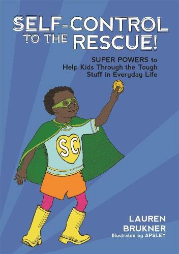 Self-Control to the Rescue!: Super Powers to Help Kids Through the Tough Stuff in Everyday Life from Jessica Kingsley Publishers