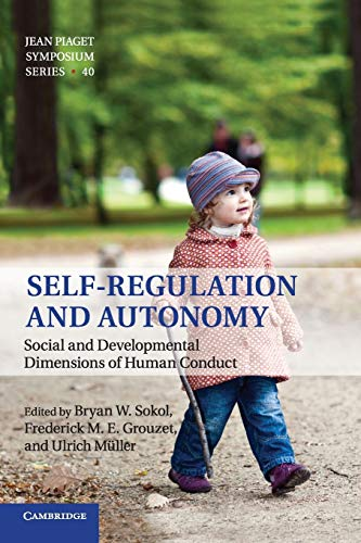 Self-Regulation and Autonomy: Social and Developmental Dimensions of Human Conduct (Jean Piaget Symposium) from Cambridge University Press