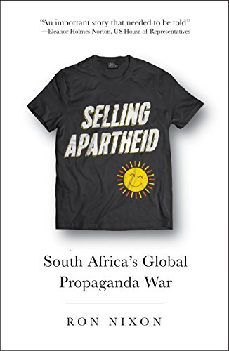 Selling Apartheid: South Africa's Global Propaganda War from Pluto Press
