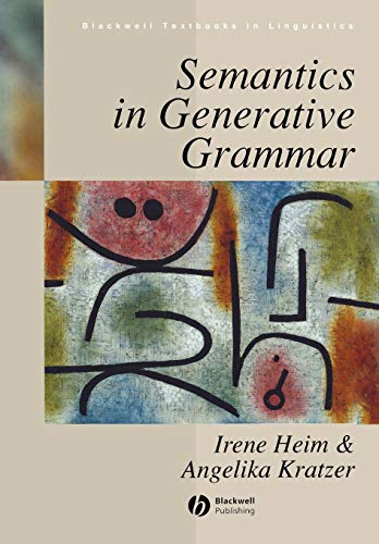 Semantics in Generative Grammar: 13 (Blackwell Textbooks in Linguistics) from John Wiley & Sons