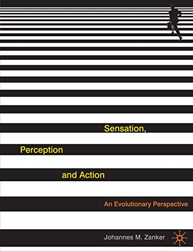 Sensation, Perception and Action: An Evolutionary Perspective from Palgrave