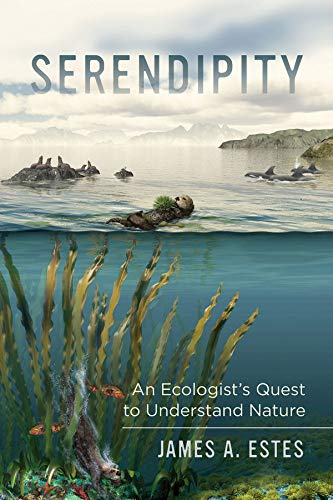 Serendipity: An Ecologist's Quest to Understand Nature (Organisms and Environments) from University of California Press