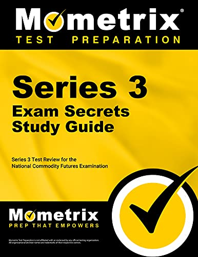 Series 3 Exam Secrets Study Guide: Series 3 Test Review for the National Commodity Futures Examination from Mometrix Media LLC