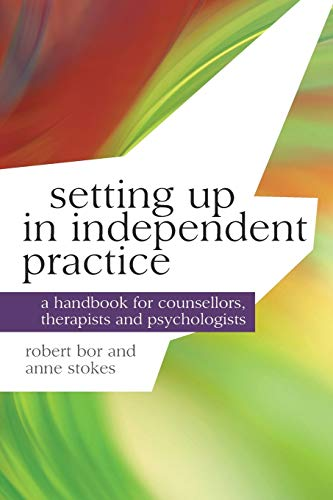 Setting up in Independent Practice: A Handbook for Counsellors, Therapists and Psychologists (Professional Handbooks in Counselling and Psychotherapy) from Palgrave