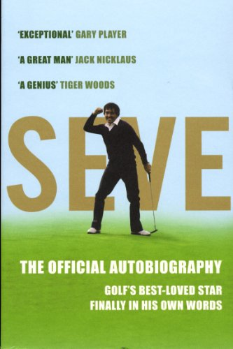 Seve: The Autobiography: The Official Autobiography from Yellow Jersey