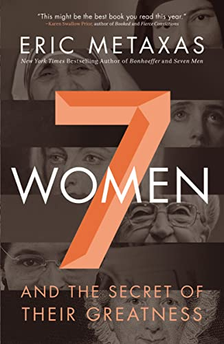 Seven Women: And the Secret of Their Greatness from Thomas Nelson