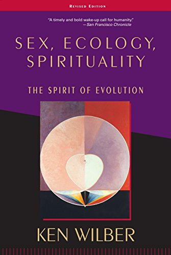 Sex, Ecology.Spirituality: The Spirit of Evolution from Ken Wilber