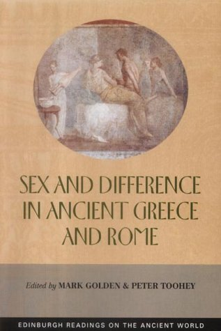 Sex and Difference in Ancient Greece and Rome (Edinburgh Readings on the Ancient World) from Edinburgh University Press