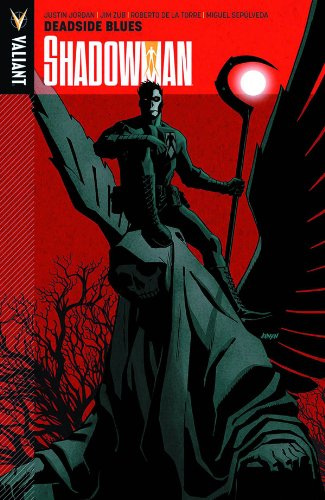 Shadowman Volume 3: Deadside Blues from Valiant Entertainment