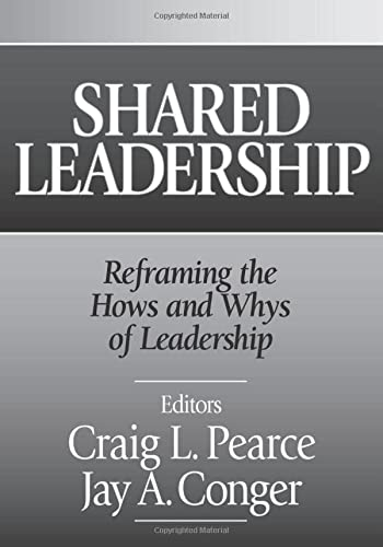 Shared Leadership: Reframing the Hows and Whys of Leadership from SAGE Publications, Inc