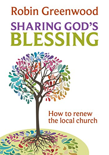 Sharing God's Blessing: How to renew the local church: Transforming Church Conversations from SPCK Publishing