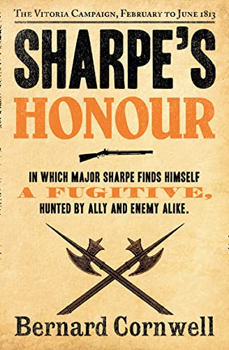 Sharpe's Honour: Richard Sharpe and the Vitoria Campaign, February to June 1813. Bernard Cornwell (The Sharpe Series): Book 16 from HarperCollins Publishers