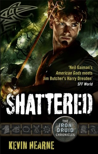 Shattered: The Iron Druid Chronicles from Orbit