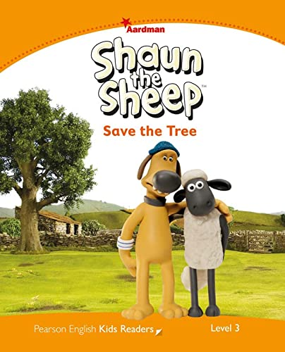 Level 3: Shaun The Sheep Save the Tree (Pearson English Kids Readers) from Pearson Education Limited