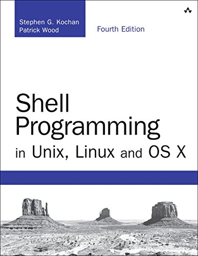 Shell Programming in Unix, Linux and OS X: The Fourth Edition of Unix Shell Programming (Developer's Library) from Addison Wesley
