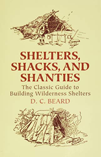 Shelters,Shacks and Shanties (Dover Books on Architecture) from Dover Publications Inc.