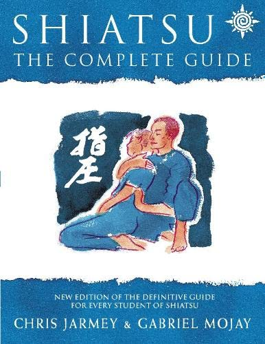 Shiatsu, Revised Edition: The Complete Guide from Thorsons