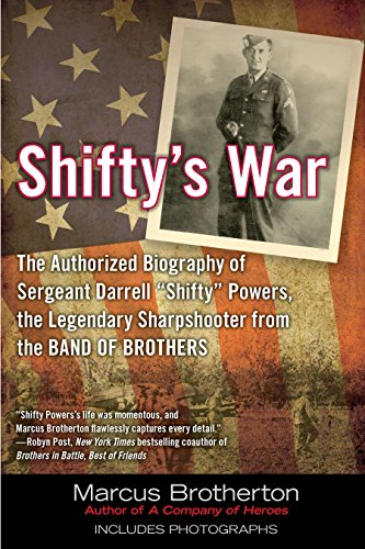 "Shifty's War: The Authorized Biography of Sgt. Darrell ""Shifty"" Powers, the Legendary Sharpshooter from the Band of Brothers from Berkley Publishing Corporation,U.S."