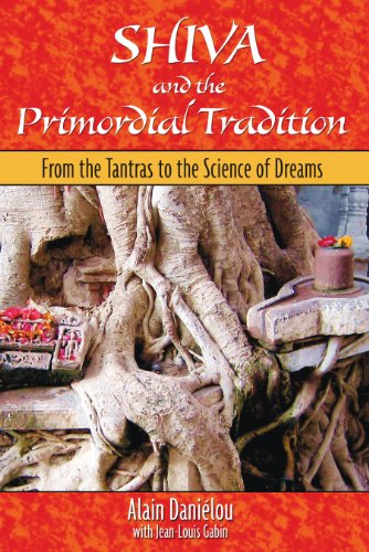 Shiva and the Primordial Tradition: From the Tantras to the Science of Dreams from Inner Traditions Bear and Company
