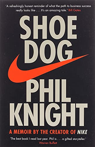 Shoe Dog: A Memoir by the Creator of NIKE from Simon & Schuster Ltd
