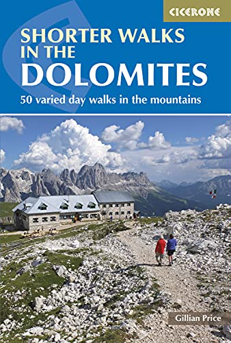 Shorter Walks in the Dolomites: 50 varied day walks in the mountains (Cicerone Walking Guide) (Cicerone Guide) from Cicerone