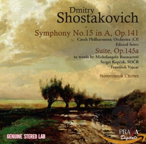 Shostakovich: Symphony No.15 Op.141, Suite to Words by Michelangelo Op.145a, Novorossiisk Chimes Op. 111b from PRAGA DIGITALS